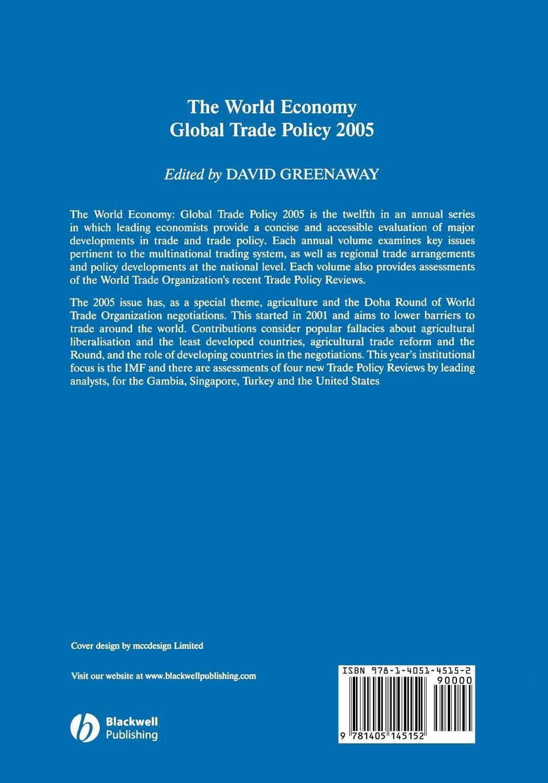 Greenaway World Econ Global Trade Policy 2005 david greenaway the world economy global trade policy 2011