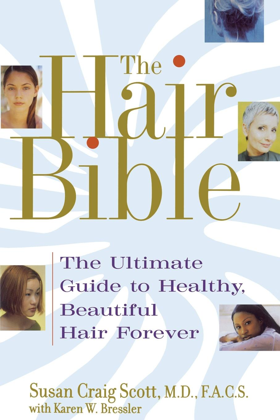 Susan Scott Hair Bible. The Ultimate Guide to Healthy, Beautiful Hair Forever (Original) the forever court