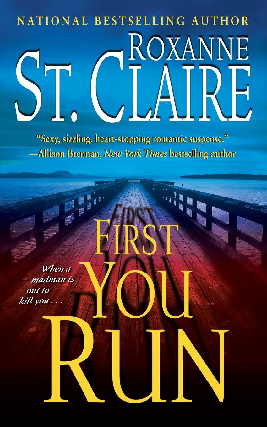Roxanne St Claire First You Run