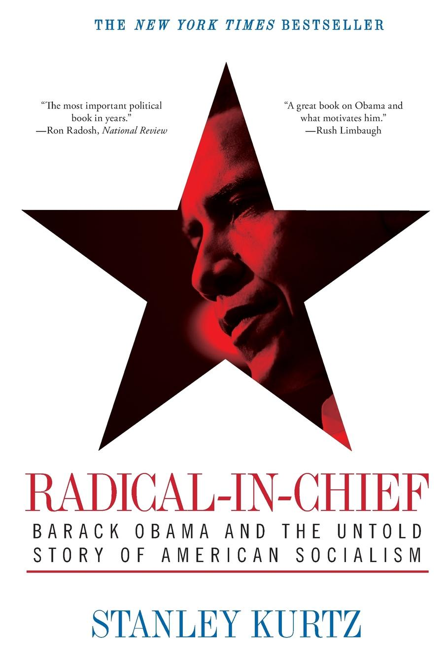 Stanley Kurtz Radical-In-Chief. Barack Obama and the Untold Story of American Socialism barack obama the wit and wisdom of barack obama a book of quotations