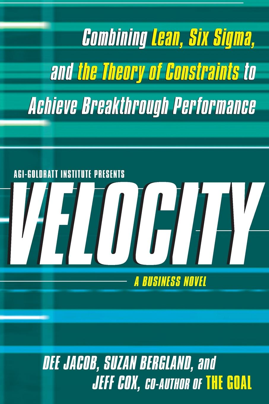 Dee Jacob, Suzan Bergland, Jeff Cox Velocity. Combining Lean, Six SIGMA, and the Theory of Constraints to Accelerate Business Improvement: A Business Novel economic and political impacts of business improvement district