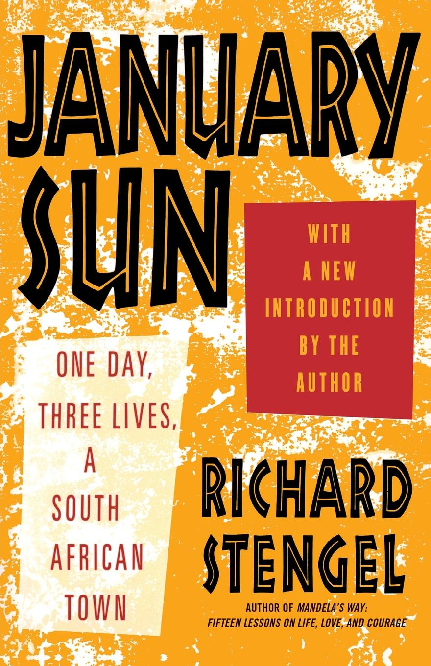 Richard Stengel January Sun. One Day, Three Lives, a South African Town south african style