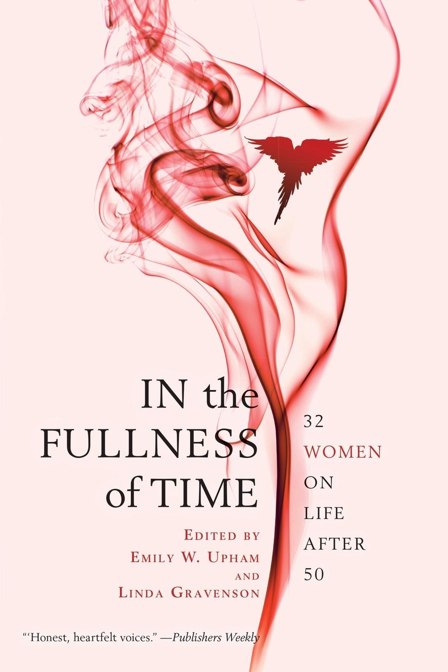 Emily W. Upham In the Fullness of Time. 32 Women on Life After 50 путешествие времени voyage of time life