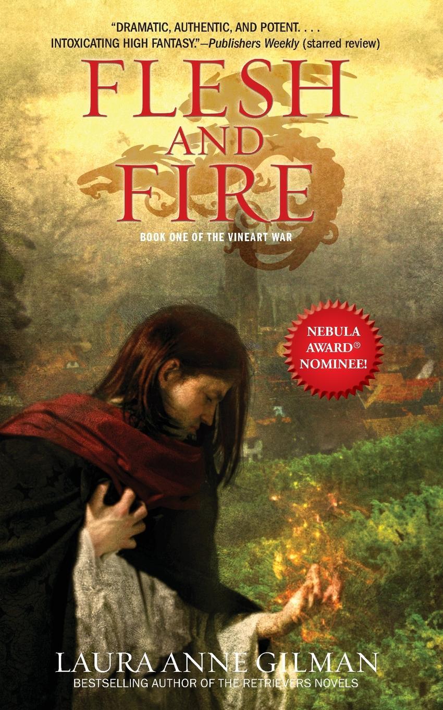 Laura Anne Gilman Flesh and Fire. Book One of the Vineart War robert james warner the island of eden volume 2 book 3 the one year war book 4 the eva queen and book 5 zaurelle s war