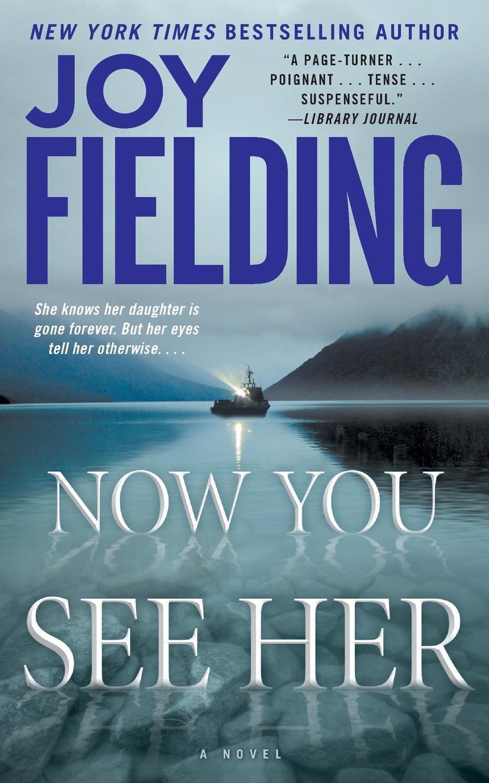 Joy Fielding Now You See Her стоимость