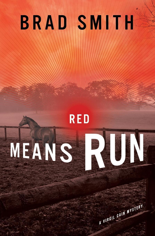 Brad Smith, B. J. Smith Red Means Run все цены