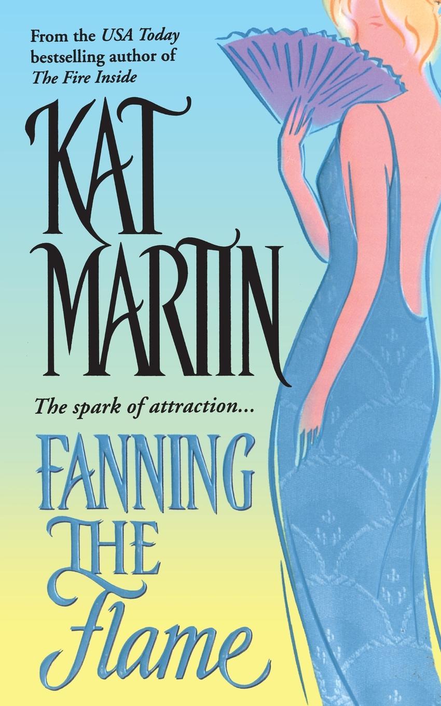 Kat Martin Fanning the Flame kat martin scent of roses