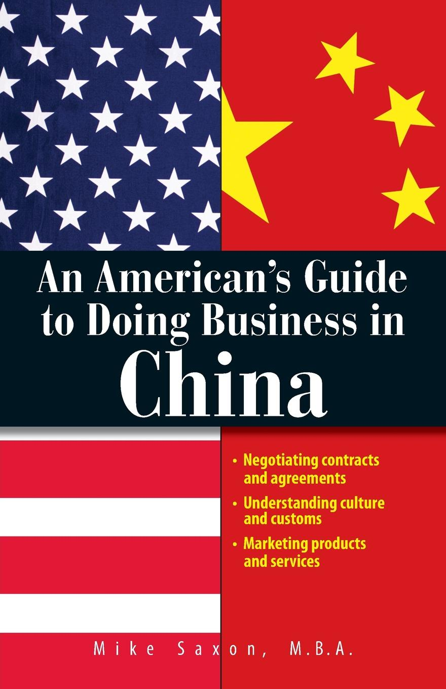 Mike Saxon An American's Guide To Doing Business In China hidesign business mike