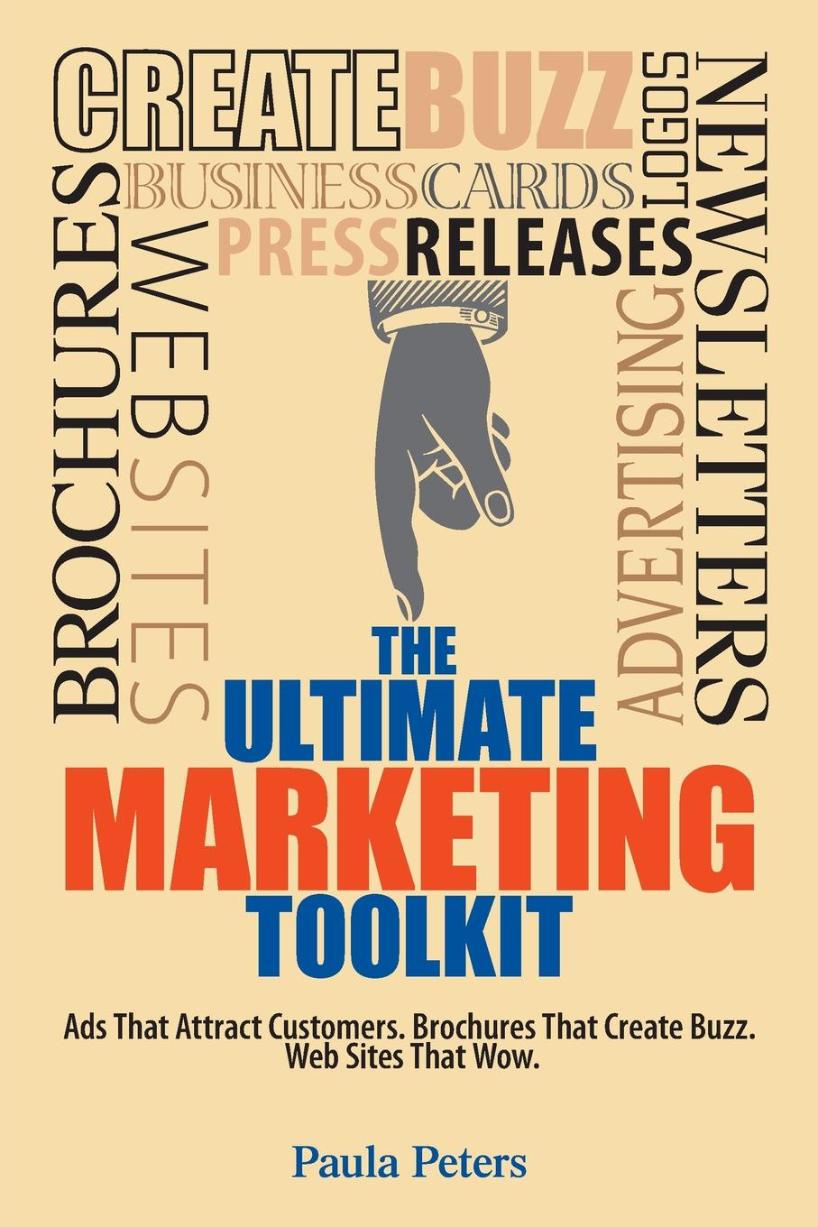 Paula Peters The Ultimate Marketing Toolkit dee blick the ultimate small business marketing book