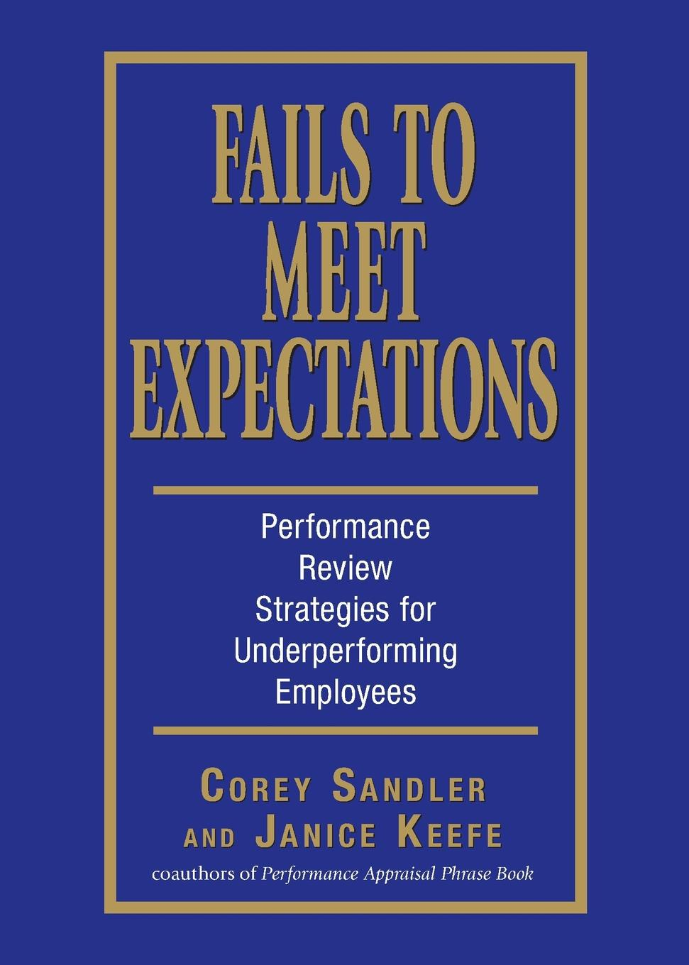 Corey Sandler, Janice Keefe Fails to Meet Expectations. Successful Strategies for Underperforming Employees corey sandler aarp ereaders for dummies