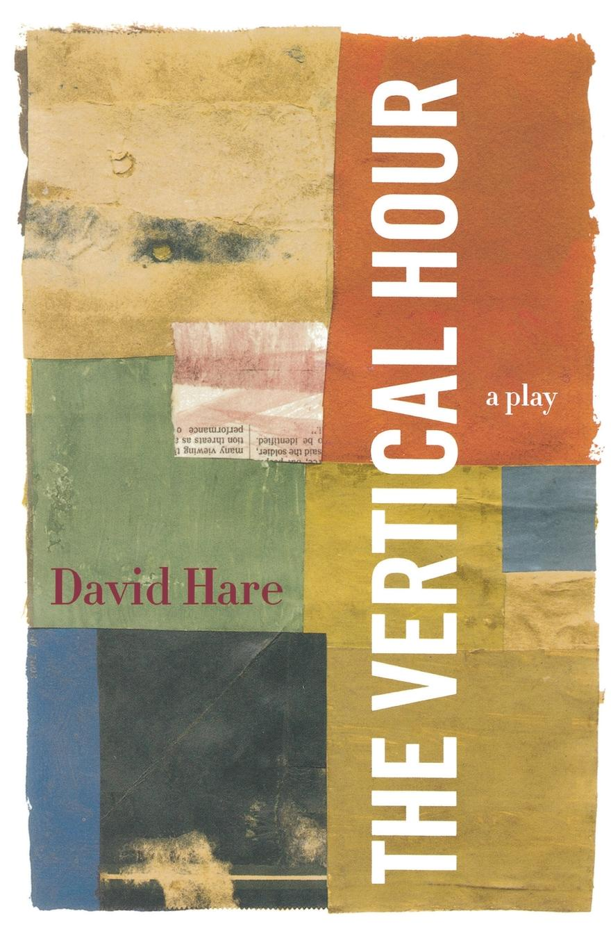 David Hare The Vertical Hour the hour master