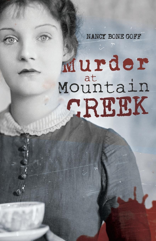 Nancy Bone Goff Murder at Mountain Creek revenge at hatchet creek