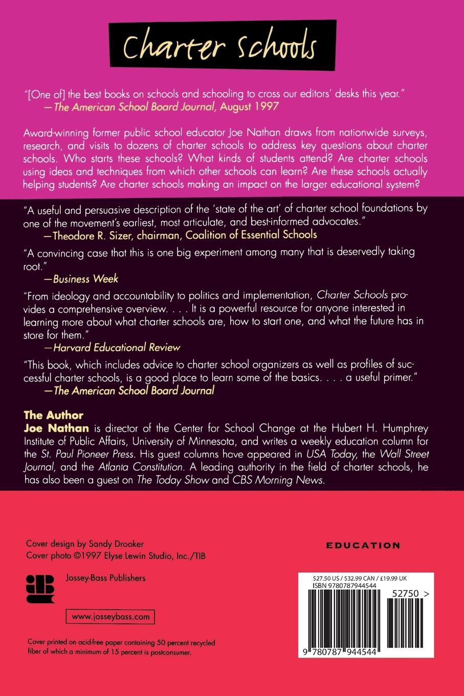 Joe Nathan, Marilyn Nathan Charter Schools. Creating Hope and Opportunity for American Education chester e finn jr bruno v manno gregg vanourek charter schools in action renewing public education