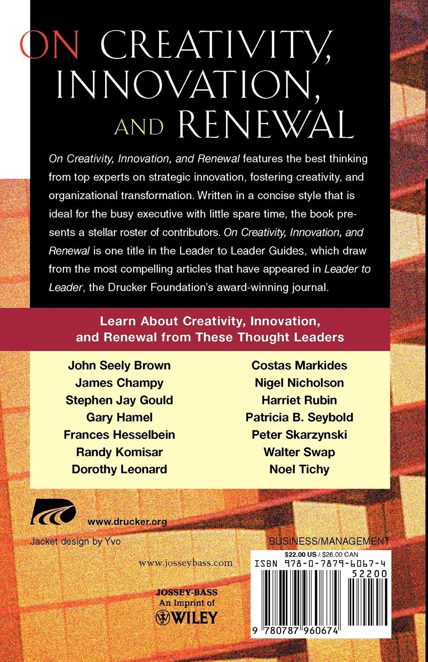 On Creativity, Innovation, and Renewal. A Leader to Leader Guide