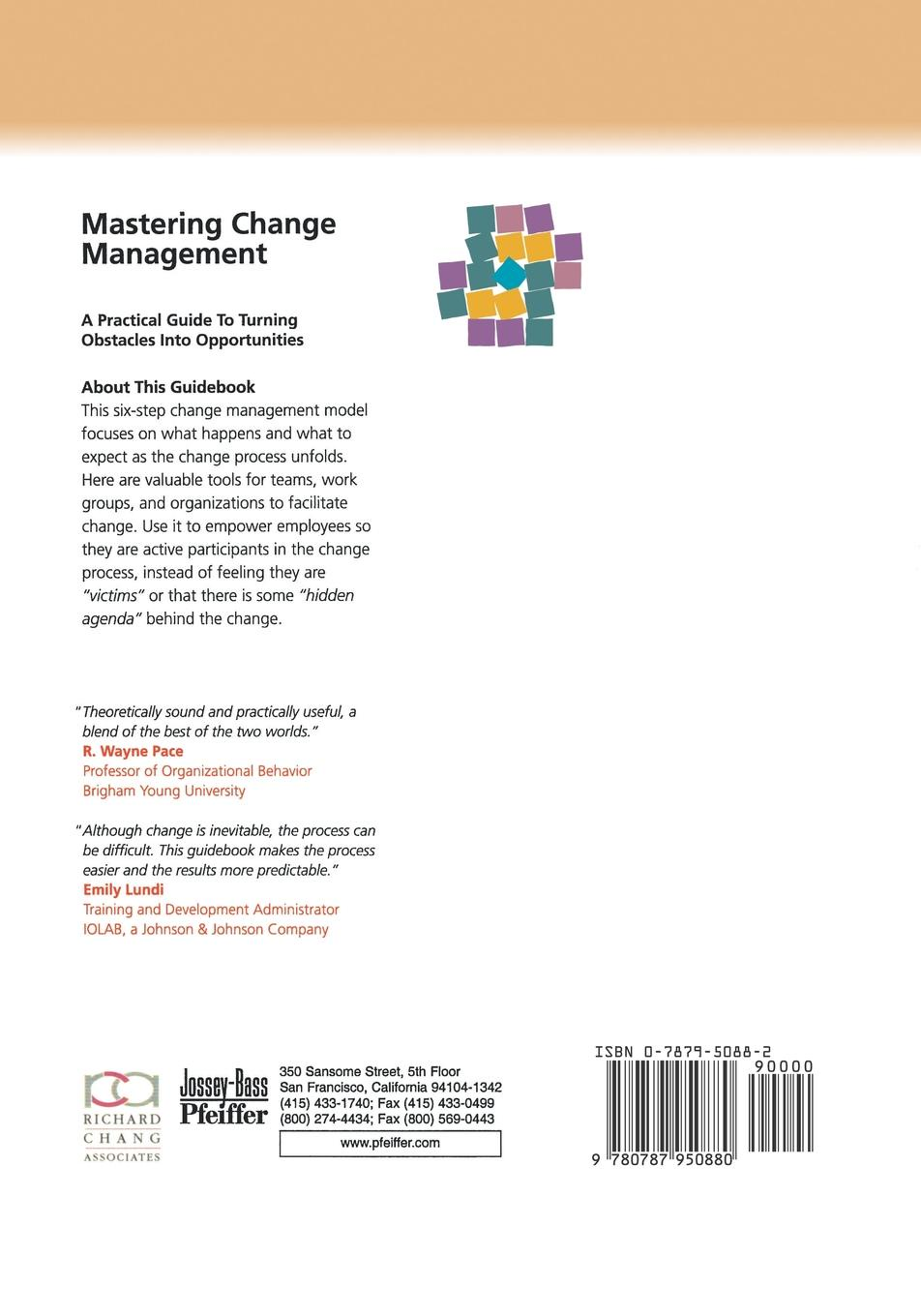 Richard Y. Chang, Louis Chang, Chang Mastering Change Management. A Practical Guide to Turning Obstacles Into Opportunities richard chang y the passion plan at work building a passion driven organization