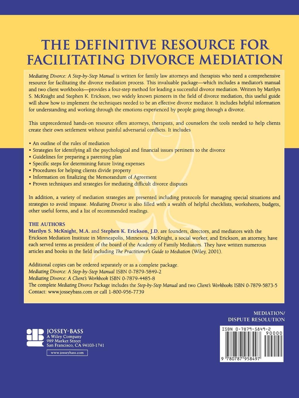 Marilyn S. McKnight, Stephen K. Erickson Mediating Divorce. A Step-By-Step Manual