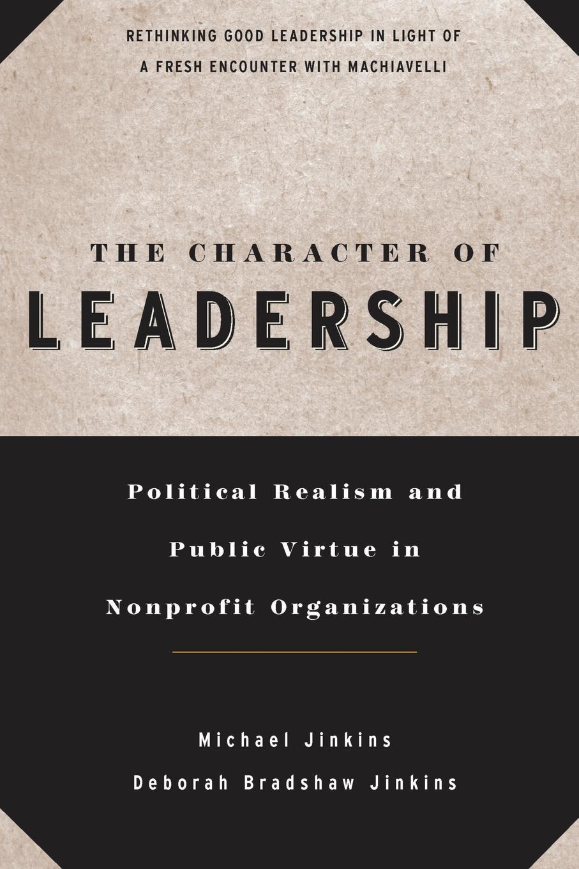 Jinkins Character Leadership Nonprofit Organiz susan raymond u nonprofit finance for hard times leadership strategies when economies falter