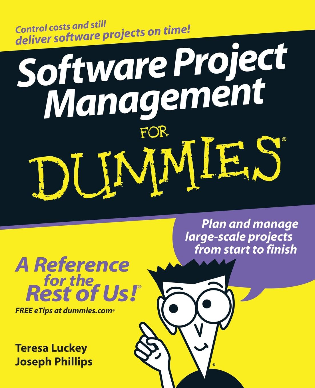 Luckey, Phillips Software Project Mngmnt For Dummies steven ostermiller j agile project management for dummies