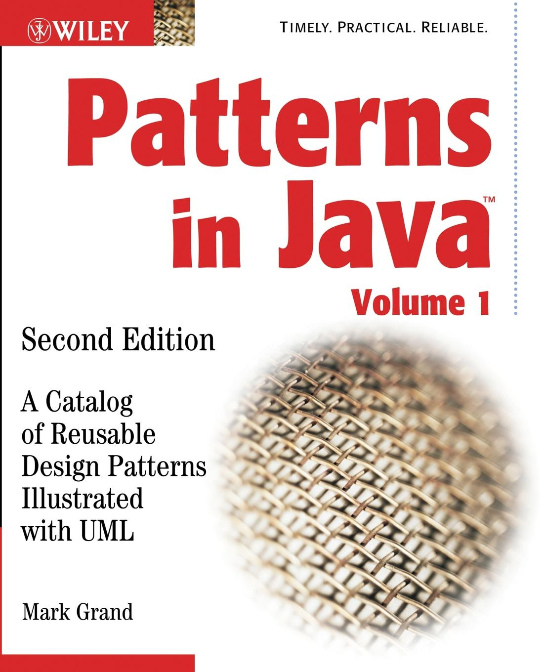 Mark Grand, Grand Patterns in Java. A Catalog of Reusable Design Patterns Illustrated with UML andrew patzer foundations of jsp design patterns