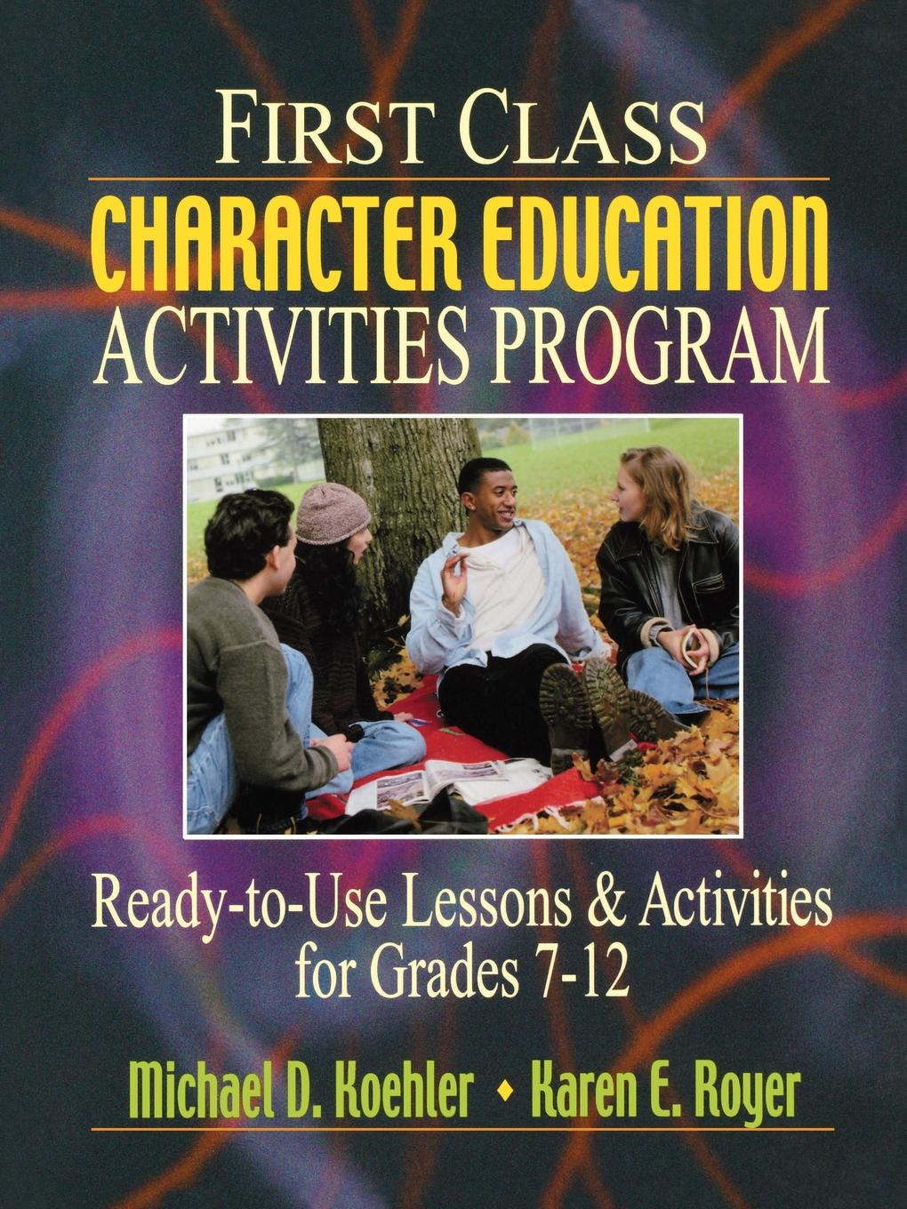 Michael D. Koehler, Mike Koehler, Karen E. Royer First Class Character Education Activities Program. Ready-To-Use Lessons and Activities for Grades 7 - 12 michael alexander 101 ready to use excel formulas