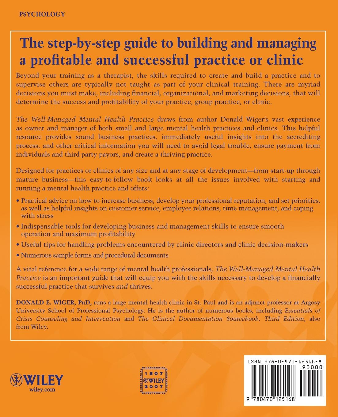 Donald E. Wiger The Well-Managed Mental Health Practice. Your Guide to Building and Managing a Successful Practice, Group, or Clinic