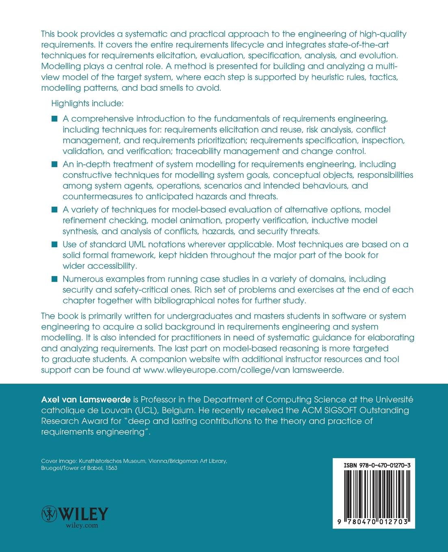 Axel van Lamsweerde Requirements Engineering. From System Goals to UML Models to Software Specifications goran bezanov software engineering