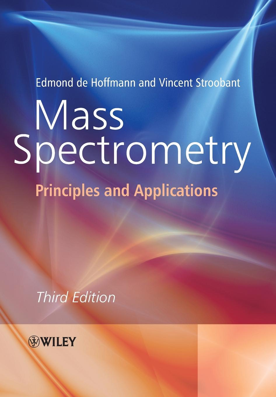 Vincent Stroobant, Edmond De Hoffmann Mass Spectrometry. Principles and Applications недорго, оригинальная цена