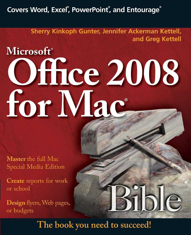 Gunter, Kettel, Kettell Microsoft Office 2008 for Mac Bible geetesh bajaj office 2008 for mac all in one for dummies