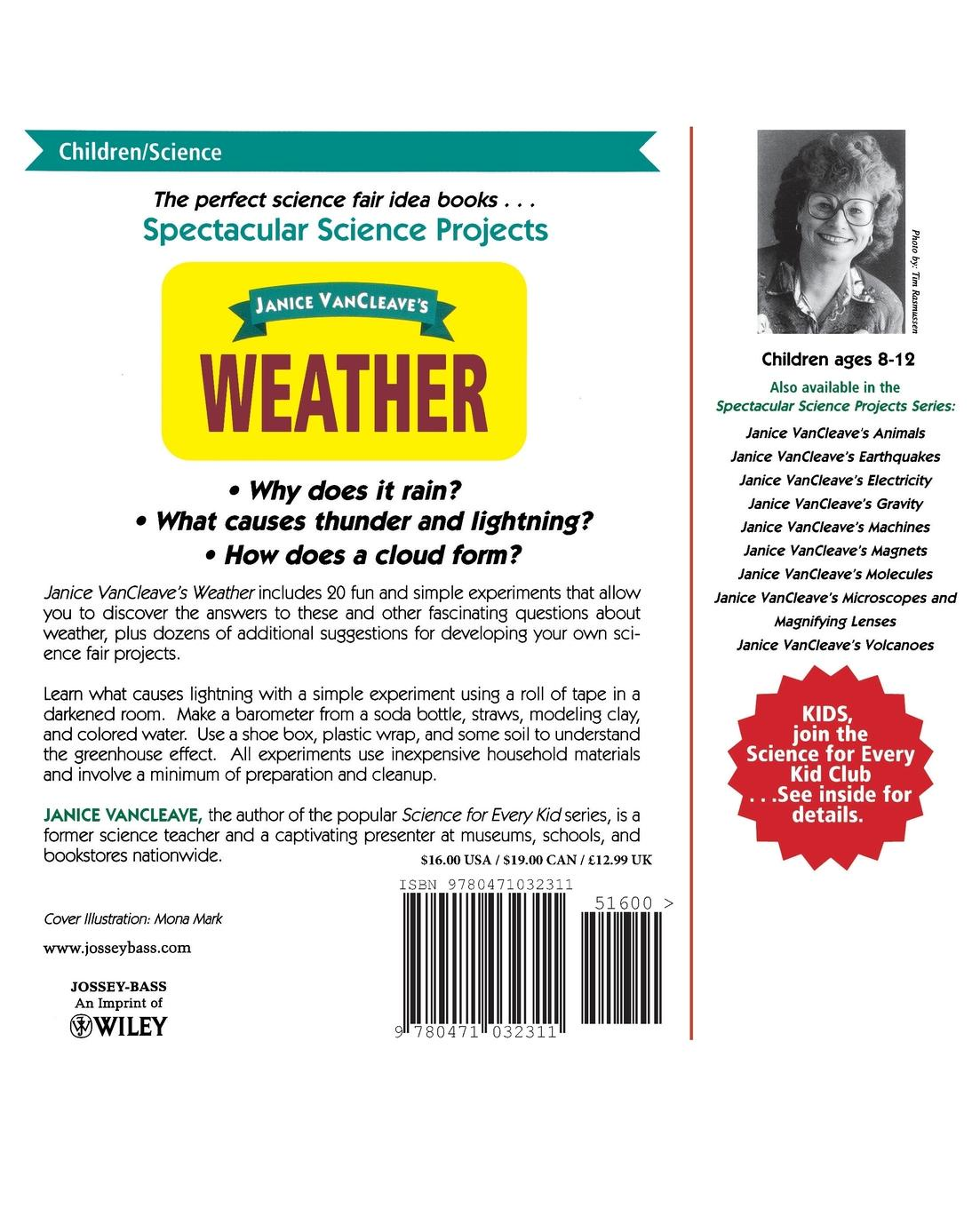 Janice Pratt VanCleave, Janice Van Cleave Janice VanCleave's Weather. Mind-Boggling Experiments You Can Turn Into Science Fair Projects discover science weather