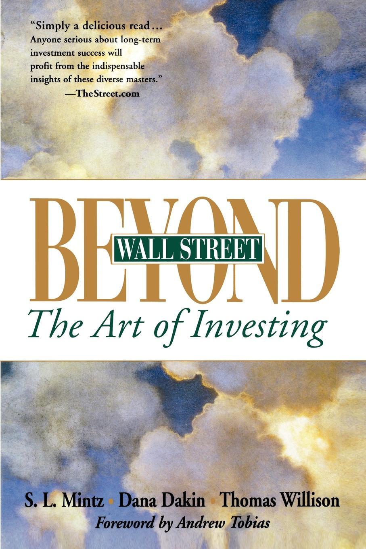 Steven L. Mintz, Dana Dakin, Thomas Willison Beyond Wall Street. The Art of Investing steven tuck l a history of roman art