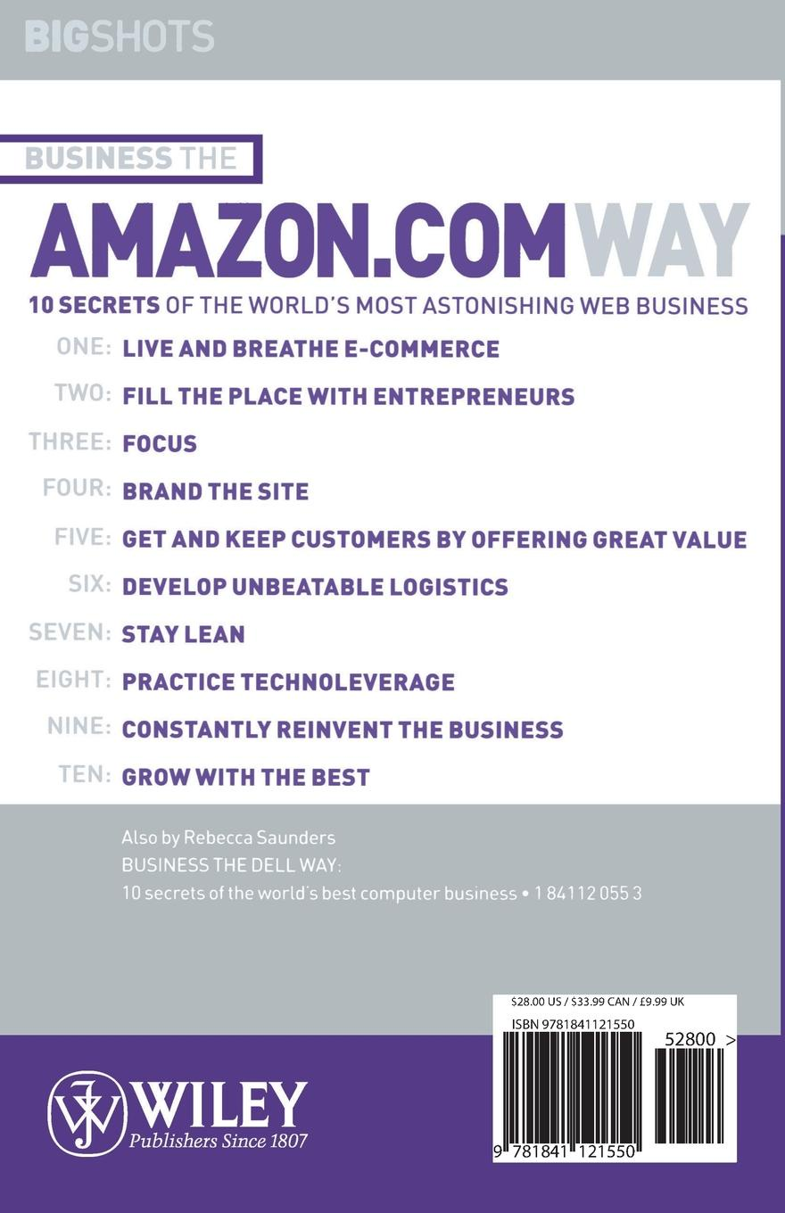 Business the Amazon.com Way. Secrets of the World`s Most Astonis Hing Web Business