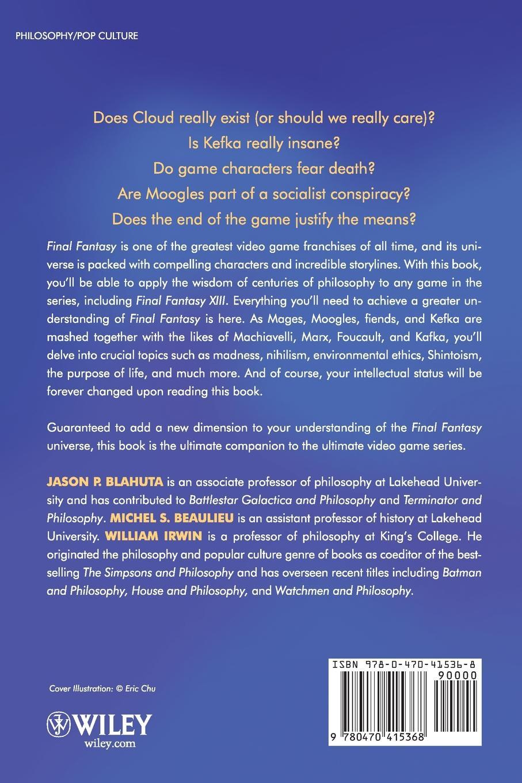 Irwin, Beaulieu, Blahuta Final Fantasy Philosophy william irwin final fantasy and philosophy the ultimate walkthrough