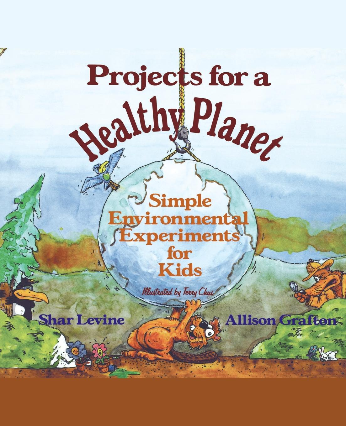 Shar Levine, John Levine, Grafton Projects for a Healthy Planet. Simple Environmental Experiments for Kids shar levine levine iain johnstone science around the world travel through time and space with fun experiments and projects