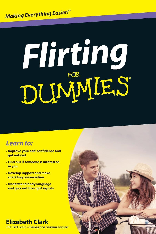 Clark Flirting For Dummies elizabeth clark flirting for dummies
