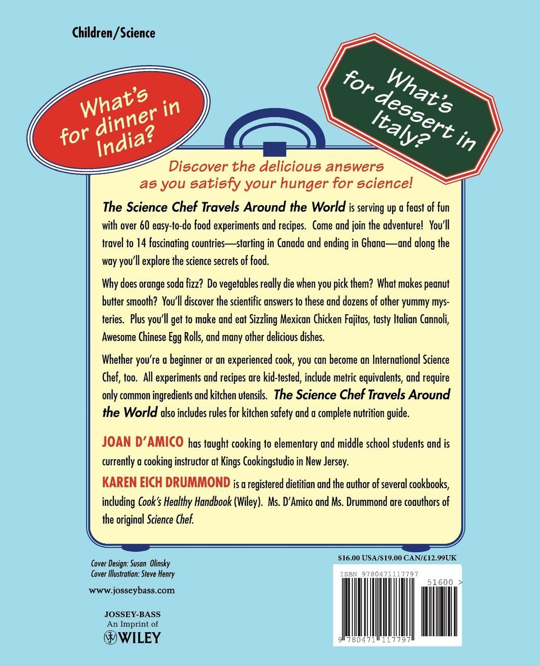 Joan D'Amico, Tina Cash-Walsh The Science Chef Travels Around the World. Fun Food Experiments and Recipes for Kids shar levine levine iain johnstone science around the world travel through time and space with fun experiments and projects