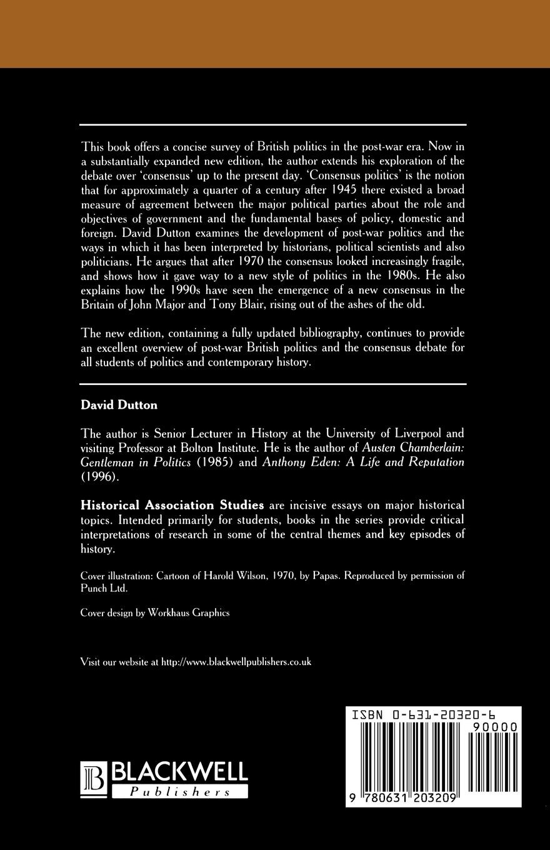 David Dutton British Politics Since 1945. The Rise, Fall and Rebirth of Consensus john brademas the politics of education conflict and consensus on capitol hill