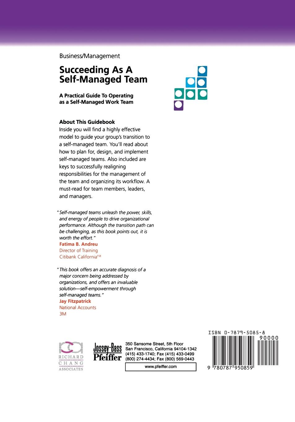 Richard Y. Chang, Mark J. Curtin Succeeding as a Self-Managed Team. A Practical Guide to Operating as a Self-Managed Work Team richard chang y the passion plan at work building a passion driven organization