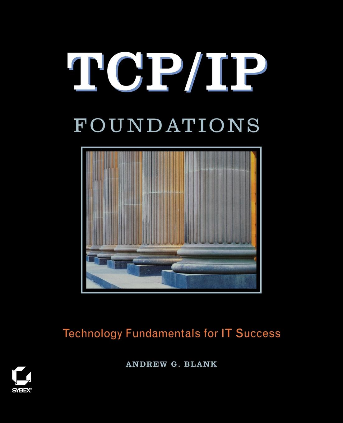 Andrew G. Blank, Blank TCP/IP Foundations andrew patzer foundations of jsp design patterns