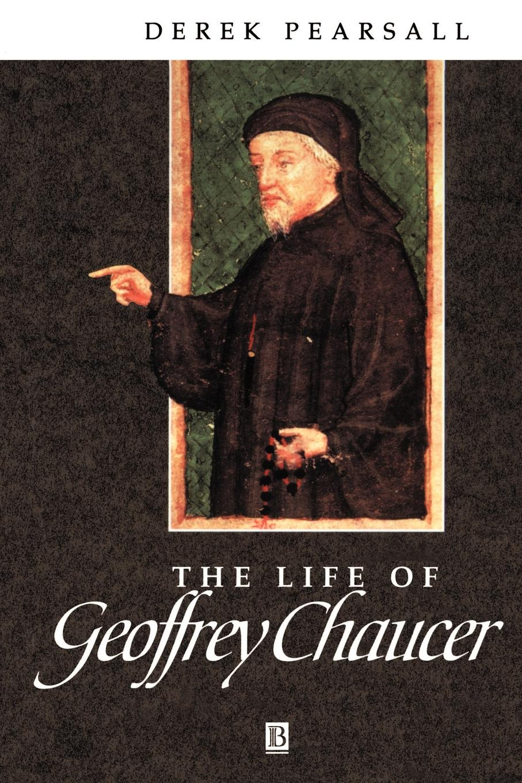 лучшая цена Derek Pearsall The Life of Geoffrey Chaucer. A Critical Biography