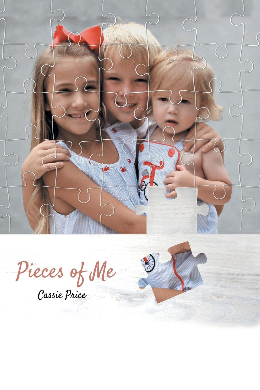 Cassie Price Pieces of Me a hundred pieces of me