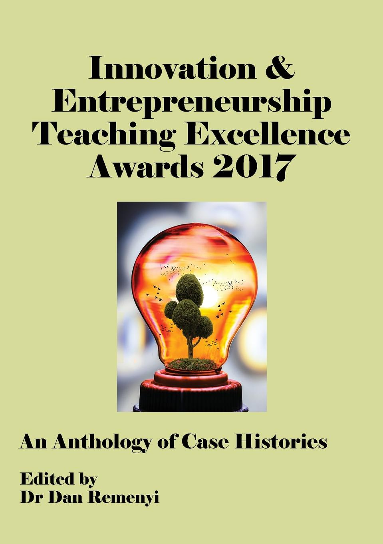 ECIE 2017. The Innovation & Entrepreneurship Teaching Excellence Awards 2017