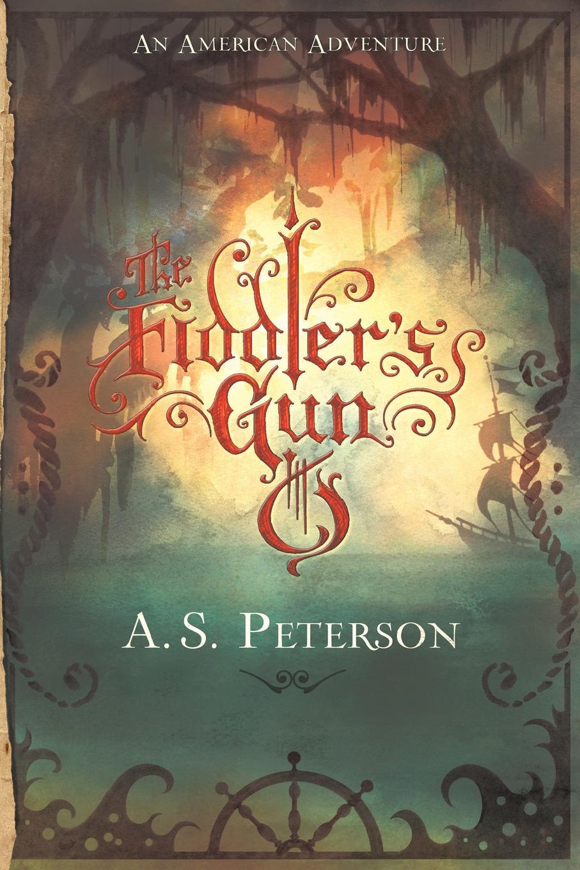 где купить A. S. Peterson The Fiddler's Gun по лучшей цене