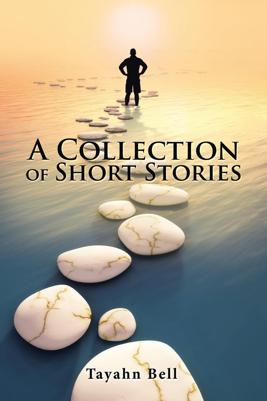 Tayahn Bell A Collection of Short Stories c j korryn bible dramatizations a collection of short stories