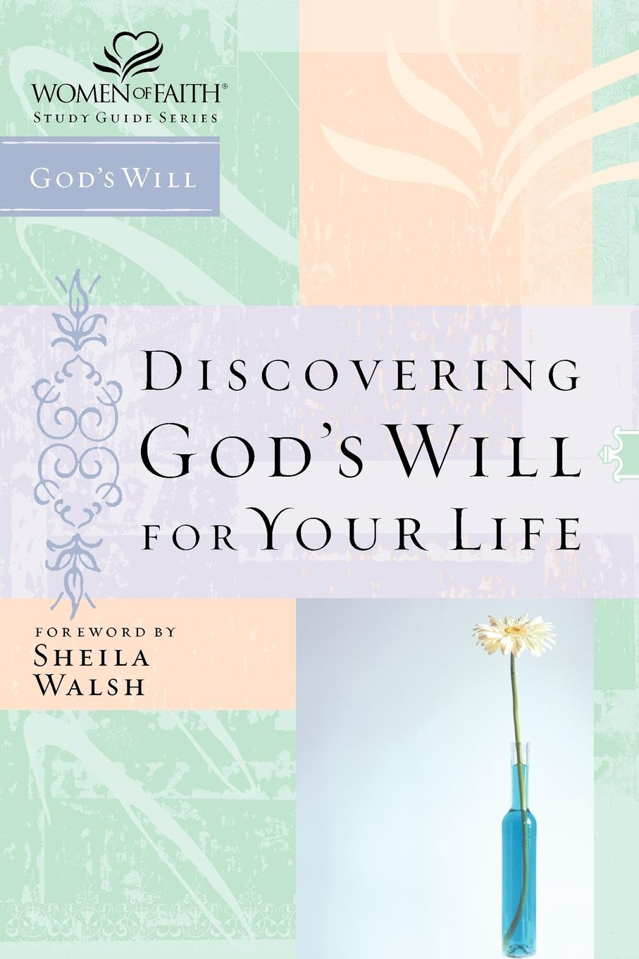 Sheila Walsh, Thomas Nelson Publishers Discovering God's Will for Your Life shadonna walker pearls class discovering god s beauty