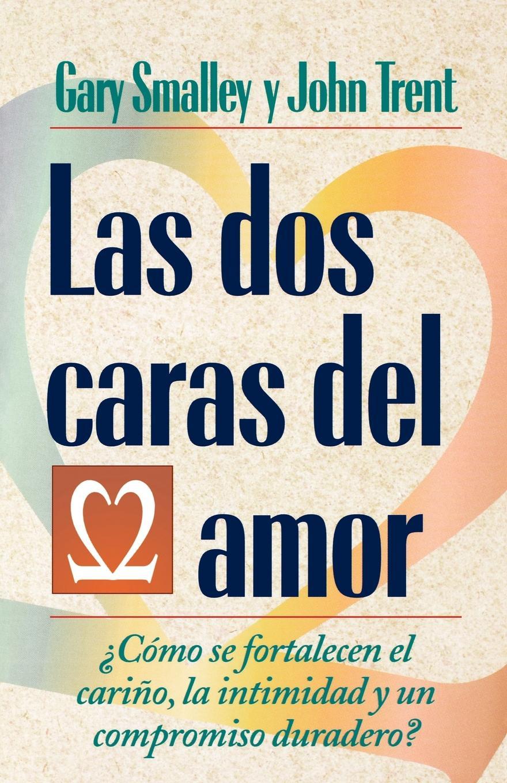 Gary Smalley, John Trent Las DOS Caras del Amor недорого