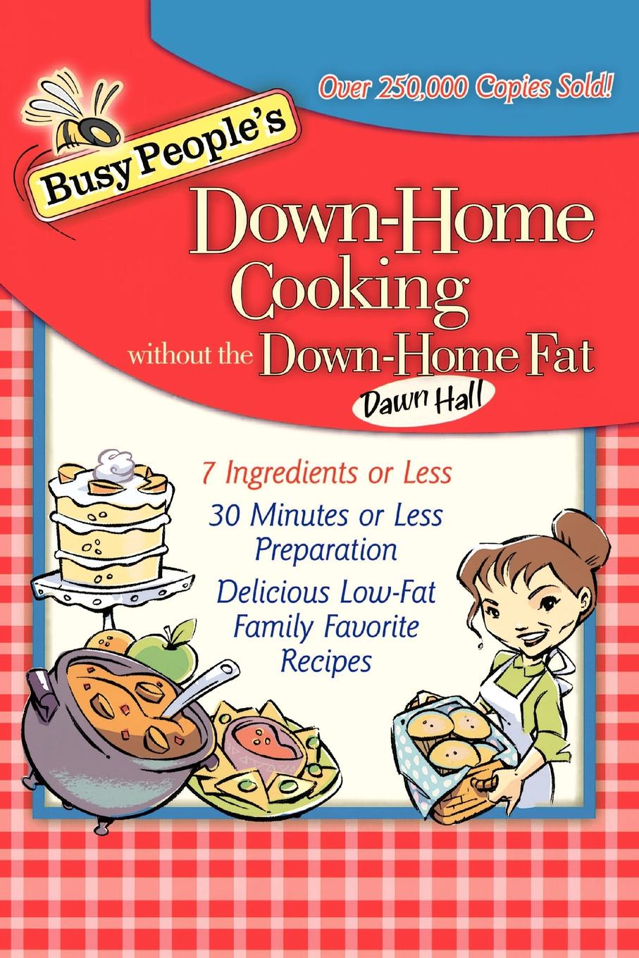 Dawn Hall Busy Peoples Down-Home Cooking Without the Fat