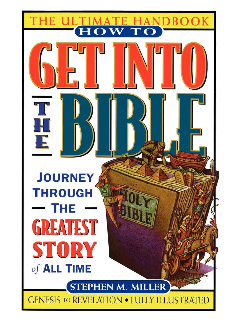 Stephen M. Miller, Steve Miller How to Get Into the Bible stephen miller a game of soldiers