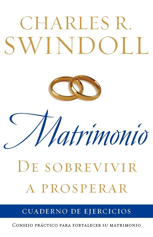 где купить Charles R. Dr Swindoll Matrimonio. de Sobrevivir A Prosperar: Cuaderno de Ejercicios . Marriage: From Surviving to Thriving Workbook по лучшей цене
