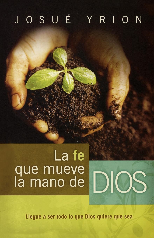 все цены на Josue Yrion La Fe Que Mueve La Mano de Dios онлайн