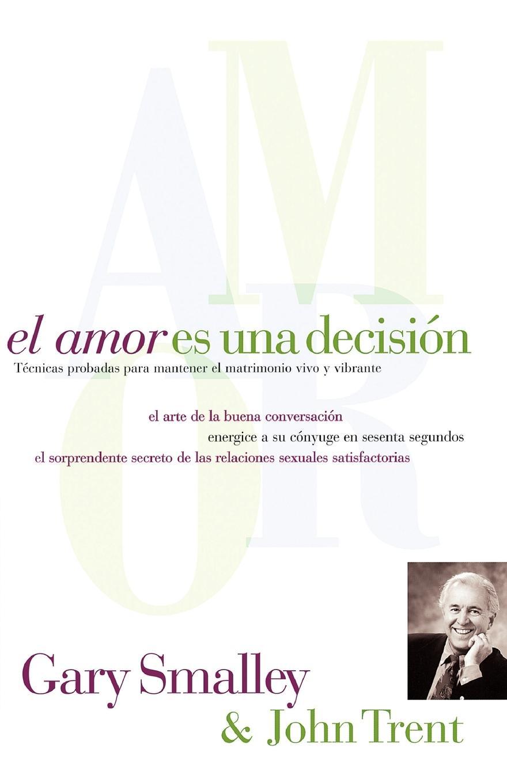 Gary Smalley John Trent John T Trent El Amor Es Una Decision